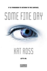 Kat Ross - Some Fine Day (ARC July 1, 2014) (Cover)