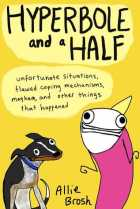 hyperbole and a half - allie brosh (cover)