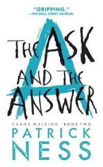 the ask and the answer - patrick ness (cover)