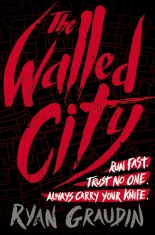 Ryan Graudin - The Walled City cover