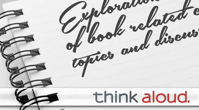 [Think Aloud] – #33 – Hype, Negativity, and Reading Books I Know I'll Dislike