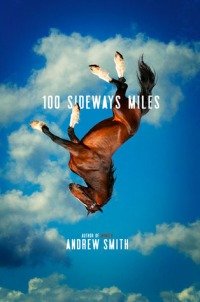 100 miles sideways - andrew smith - goodreads