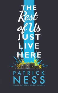the rest of us just live here - patrick ness - book cover