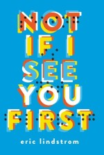 not if i see you first - eric lindstrom - book cover
