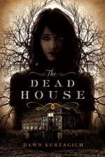 Dawn Kurtagich - The Dead House - Book Cover