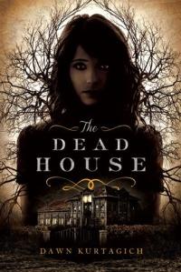 Dawn Kurtagich - The Dead House - Book Cover