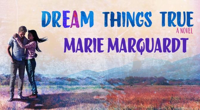 [Review] Dream Things True – Marie Marquardt