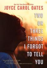 Joyce Carol Oates - Two or Three Things I Forgot To Tell You - Book Cover