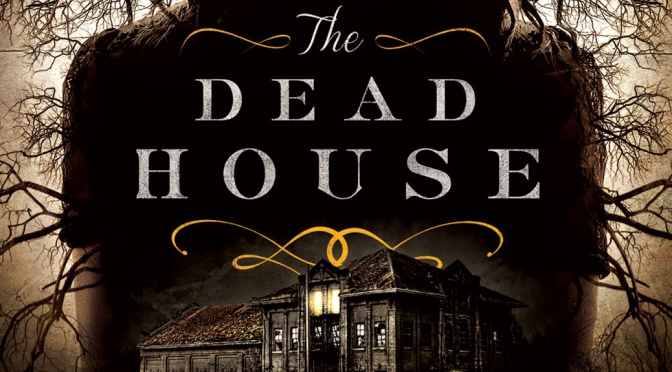 [Review] The Dead House — Dawn Kurtagich