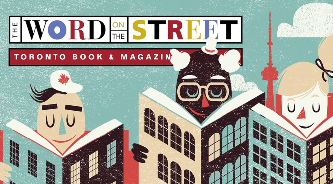 [The Word On The Street] — Toronto Event 2015 Recap