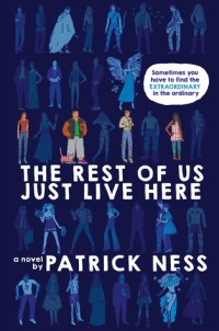 patrick ness - the rest of us just live here - book cover (US)