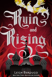 Ruin and Rising - Leigh Bardugo - Book Cover - Grisha