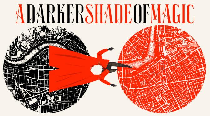 [Review] A Darker Shade of Magic — V.E. Schwab