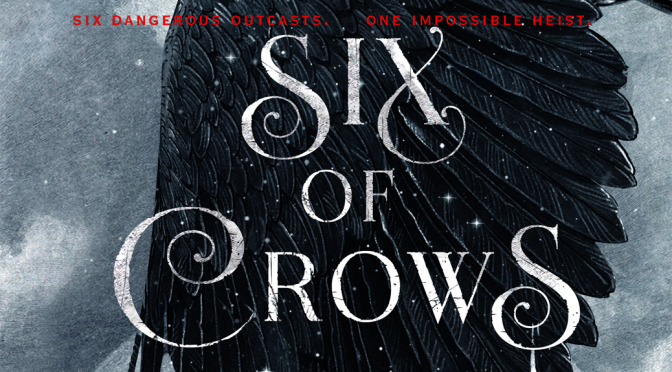 [Review] Six Of Crows — Leigh Bardugo