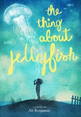 the-thing-about-jellyfish-ali-benjamin-book-cover