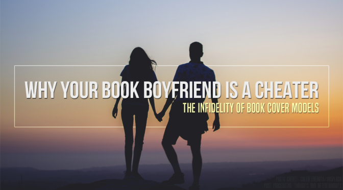 [Think Aloud] – #28 – Why Your Book Boyfriend Is A Cheater
