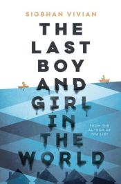 the-last-boy-and-girl-in-the-world-siobhan-vivian-book-cover