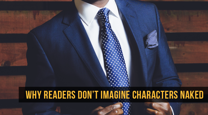 [Think Aloud] – #31 – Why Readers Don't Imagine Characters Naked