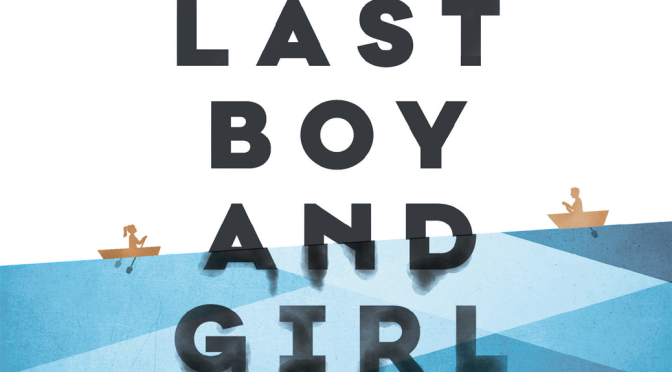 [Review] The Last Boy and Girl in the World — Siobhan Vivian