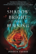 a shadow bright and burning - jessica cluess - book cover