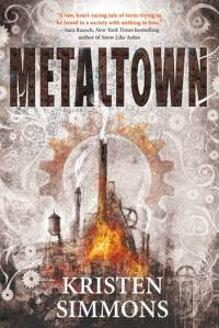 metaltown - kristen simmons - book cover