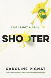 Shooter - Caroline Pignat - Book Cover