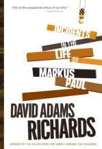 david adams richards - incidents in the life of markus paul - book cover