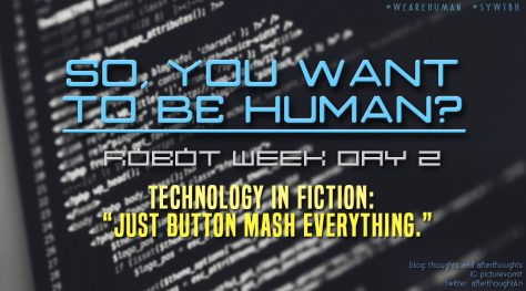 so-you-want-to-be-human-robot-week-day-2-banner-final