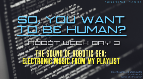 so-you-want-to-be-human-robot-week-day-3-banner-final