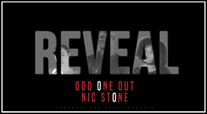 [Reveal] Odd One Out — Nic Stone